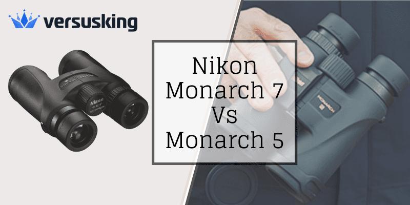 Nikon Monarch 7 Vs Monarch 5